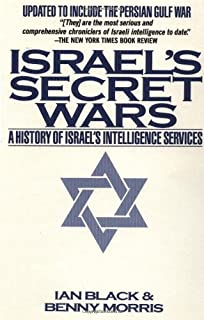 Israel`s Secret Wars: A History of Israel`s Intelligence Services