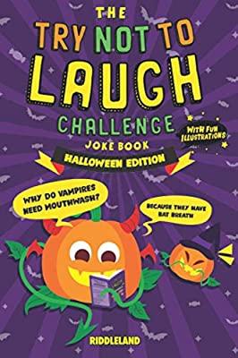 The Try Not to Laugh Challenge Joke Book - Halloween - Trick or Treat Edition: For Kids and Family: A Fun and Interactive Joke Book for Boys and Girls: Ages 6, 7, 8, 9, 10, 11, and 12 Years Old