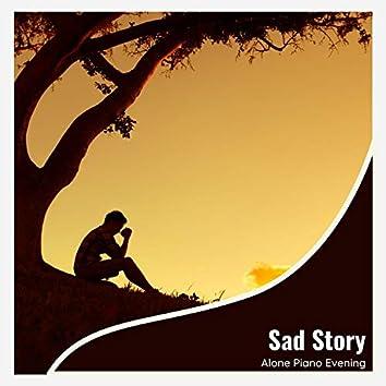 Sad Story - Alone Piano Evening