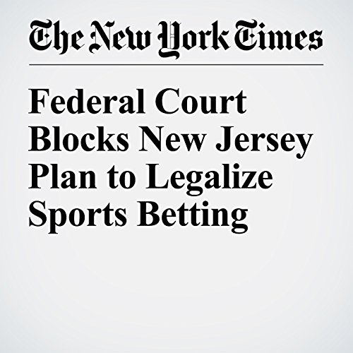 Federal Court Blocks New Jersey Plan to Legalize Sports Betting cover art