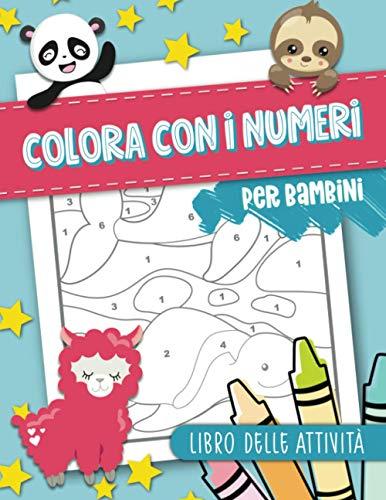 Colora con i numeri per bambini: Libro delle attività: 50 pagine da colorare con animali per ragazzi 3-10