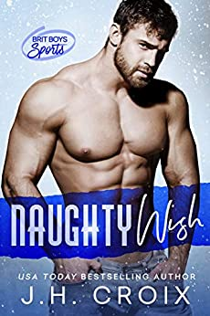 Naughty Wish (Brit Boys Sports Romance Book 5) by [J.H. Croix]