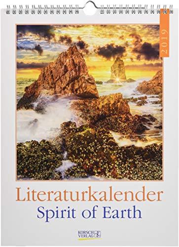 Spirit of Earth Literaturkal. 247919 2019: Literarischer Wochenkalender * 1 Woche 1 Seite * literarische Zitate und Bilder * 24 x 32 cm