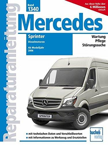 Mercedes Sprinter: Dieselmotoren // Ab Modelljahr 2006 (Reparaturanleitungen)