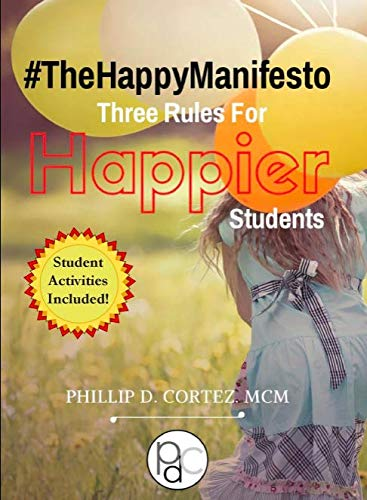 The Happy Manifesto: Three Rules For Happier Students