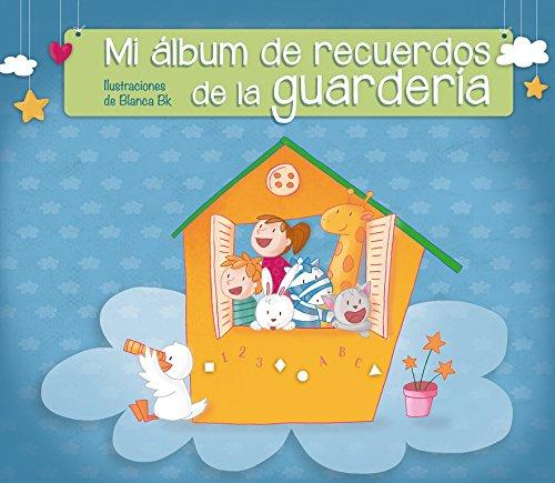 Mi álbum de recuerdos de la guardería (El libro del bebé)