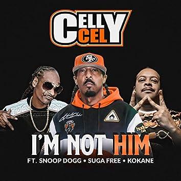 I'm Not Him (feat. Snoop Dogg, Suga Free & Kokane)