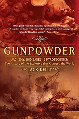Gunpowder: Alchemy, Bombards, and Pyrotechnics: The History of the Explosive that Changed the World from Basic Books