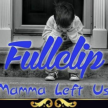 Mamma Left Us