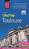 Reise Know-How CityTrip Toulouse: Reiseführer mit Stadtplan und kostenloser Web-App