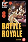 Battle Royale - Tome 8 Tome 08 - Soleil - 24/11/2004