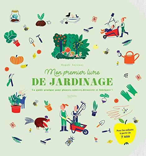 Mon premier livre de jardinage: Un guide pratique pour planter, cultiver, découvrir et fabriquer !