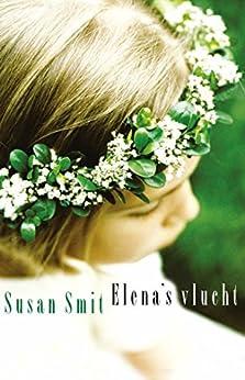 Elena's vlucht van [Susan Smit]