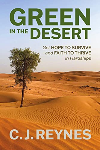 Green in the Desert: Get Hope to Survive and Faith to Thrive in Hardships (English Edition)