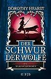 Der Schwur der Wölfe: Die Wolfs-Chroniken