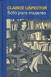 Sólo para mujeres: Consejos, recetas y secretos: 308 (Libros del Tiempo)
