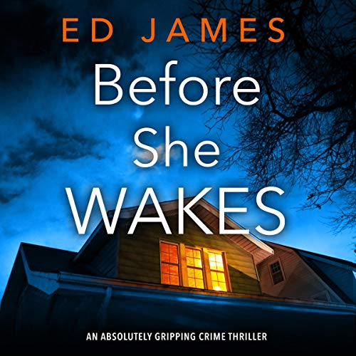 Before She Wakes Audiobook By Ed James cover art