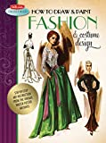 How to Draw & Paint Fashion & Costume Design: Artistic inspiration and instruction from the vintage Walter Foster archives (Walter Foster Collectibles)