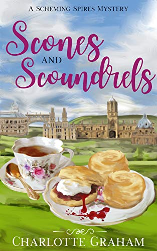 Scones and Scoundrels (Scheming Spires Mysteries Book 1) by [Charlotte Graham]