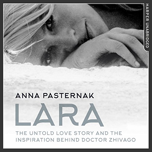 Lara: The Untold Love Story That Inspired Doctor Zhivago audiobook cover art