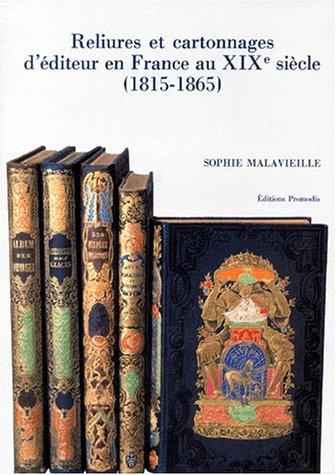 Reliures et Cartonnages d'éditeur en France au XIXe siècle, 1815-1865