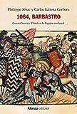 1064, Barbastro: Guerra Santa y Yihad en la España medieval (Alianza Ensayo nº 769)