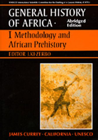 UNESCO General History of Africa, Vol. I, Abridged Edition: Methodology and African Prehistory (Volume 1)