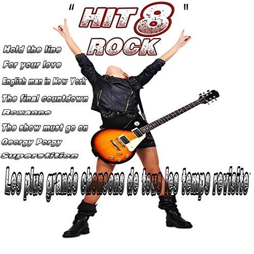 Les plus grands chansons de tous les temps revisitées (Hit 8 Rock)