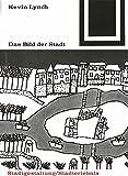 Bauwelt Fundamente, Bd.16, Das Bild der Stadt - Kevin Lynch