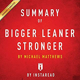 Summary of Bigger Leaner Stronger by Michael Matthews audiobook cover art