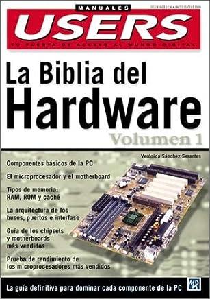 La Biblia del Hardware Volumen I: Manuales Users, en Espanol / Spanish (Hardware