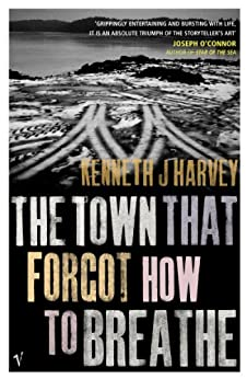 The Town That Forgot How To Breathe by [Kenneth J Harvey]