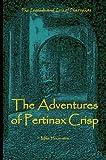 The Adventures of Pertinax Crisp