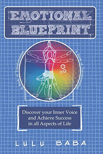 Emotional Blueprint: A Book of Transformation, Discover Your Inner Voice and Achieve Success in all Aspects of Life: Spiritual Growth, Awakening, ... Wisdom, Transcendence, Consciousness