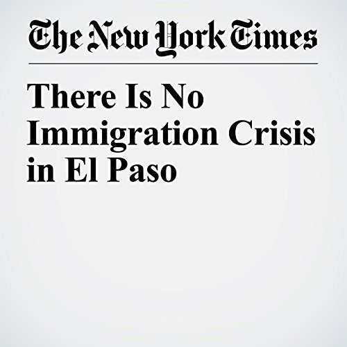There Is No Immigration Crisis in El Paso copertina