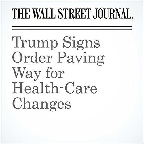 Trump Signs Order Paving Way for Health-Care Changes copertina