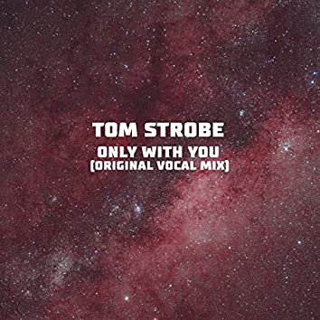 Only with You (Original Vocal Mix)