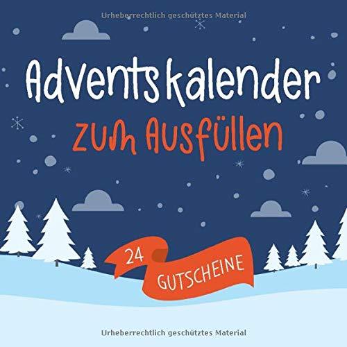 Adventskalender zum Ausfüllen - 24 Gutscheine: Gutschein Adventskalender, persönliches Geschenk für den Advent, für Kinder und Erwachsene