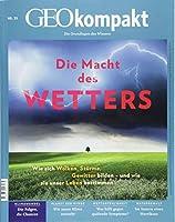 GEOkompakt / GEOkompakt 55/2018. Die Macht des Wetters
