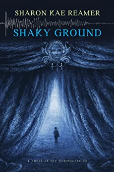 Shaky Ground: Book 2 of The Schattenreich by [Sharon Kae Reamer]