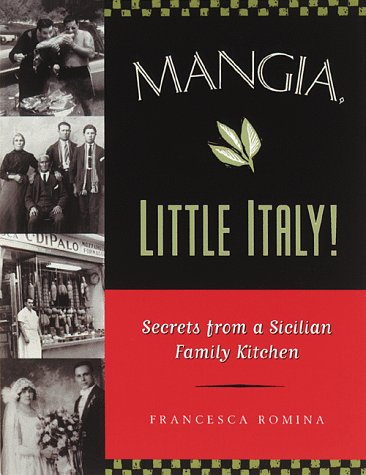 Image OfMangia, Little Italy!: Secrets From A Sicilian Family Kitchen