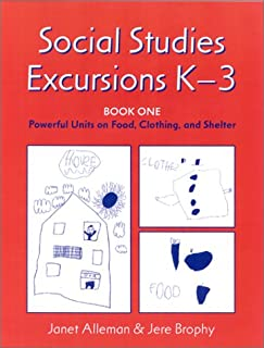Social Studies Excursions, K-3: Book One: Powerful Units on Food, Clothing, and Shelter