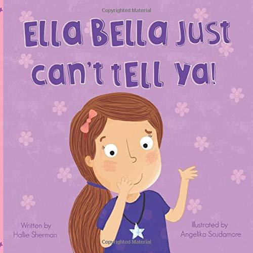 Ella Bella Just Can't Tell Ya!