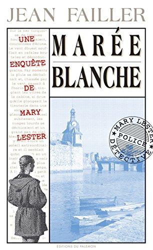 Marée blanche: Les enquêtes de Mary Lester - Tome 4