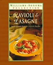 Ravioli & Lasagna: With Other Baked & Filled Pastas (Williams-Sonoma Pasta Collection)