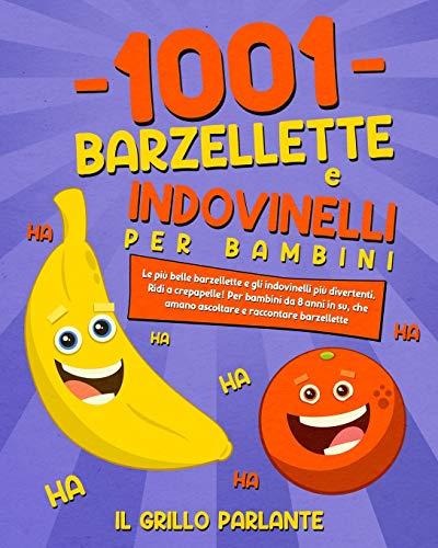 1001 barzellette e indovinelli per bambini: Le...