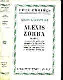 ALEXIS ZORBA - COLLECTION FEUX CROISES - PLON