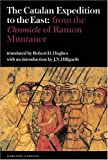 Muntaner, R: Catalan Expedition to the East - from the `Chro: From the `chronicle' of Ramon Muntaner (Textos B, Band 49) - J. N. Hillgarth