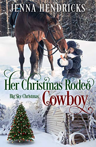 Her Christmas Rodeo Cowboy: Clean & Wholesome Christmas Cowboy Romance (Big Sky Christmas Book 2) by [Jenna Hendricks, J.L. Hendricks]