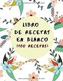 LIBRO DE RECETAS EN BLANCO: Libro De Cocina Para Anotar Hasta 100 Recetas y Notas… (Formato  A5) (Cuaderno De Recetas De Cocina)